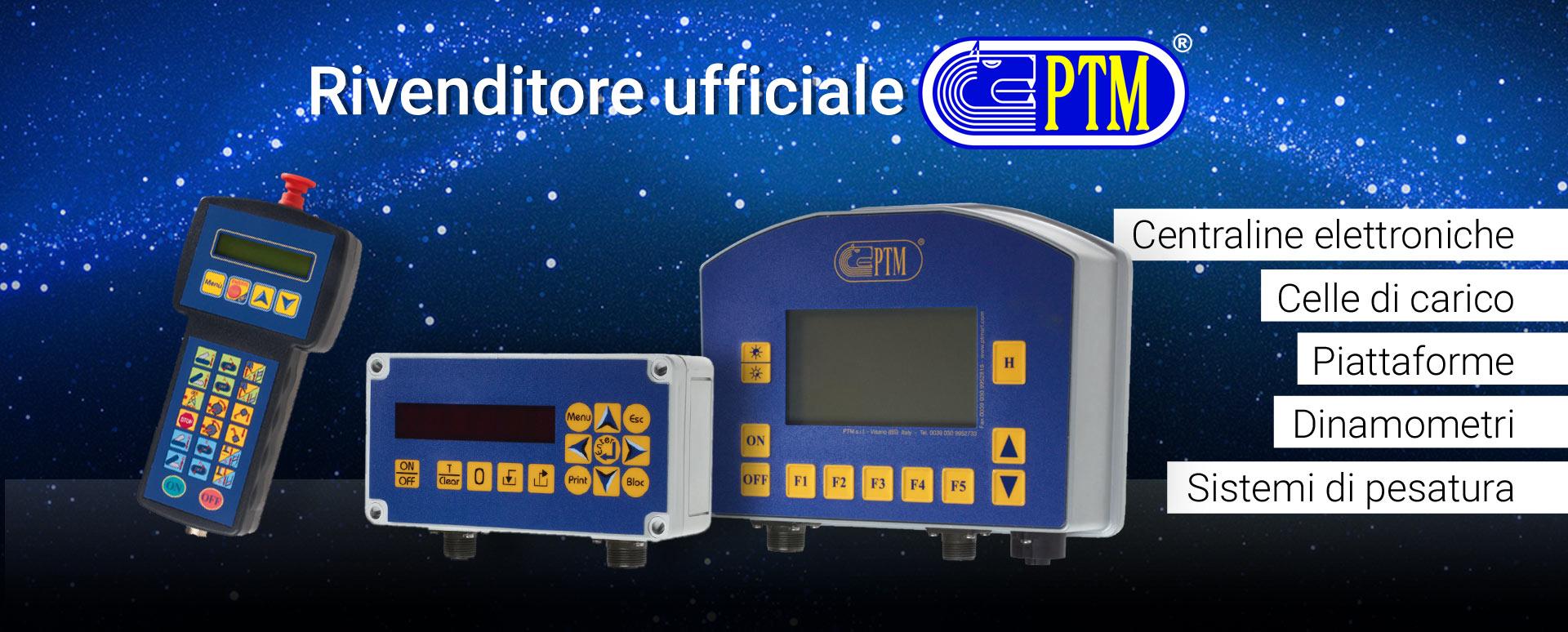 Rivenditore autorizzato PTM. Sistemi di pesa, centraline elettroniche, celle di carico e altro