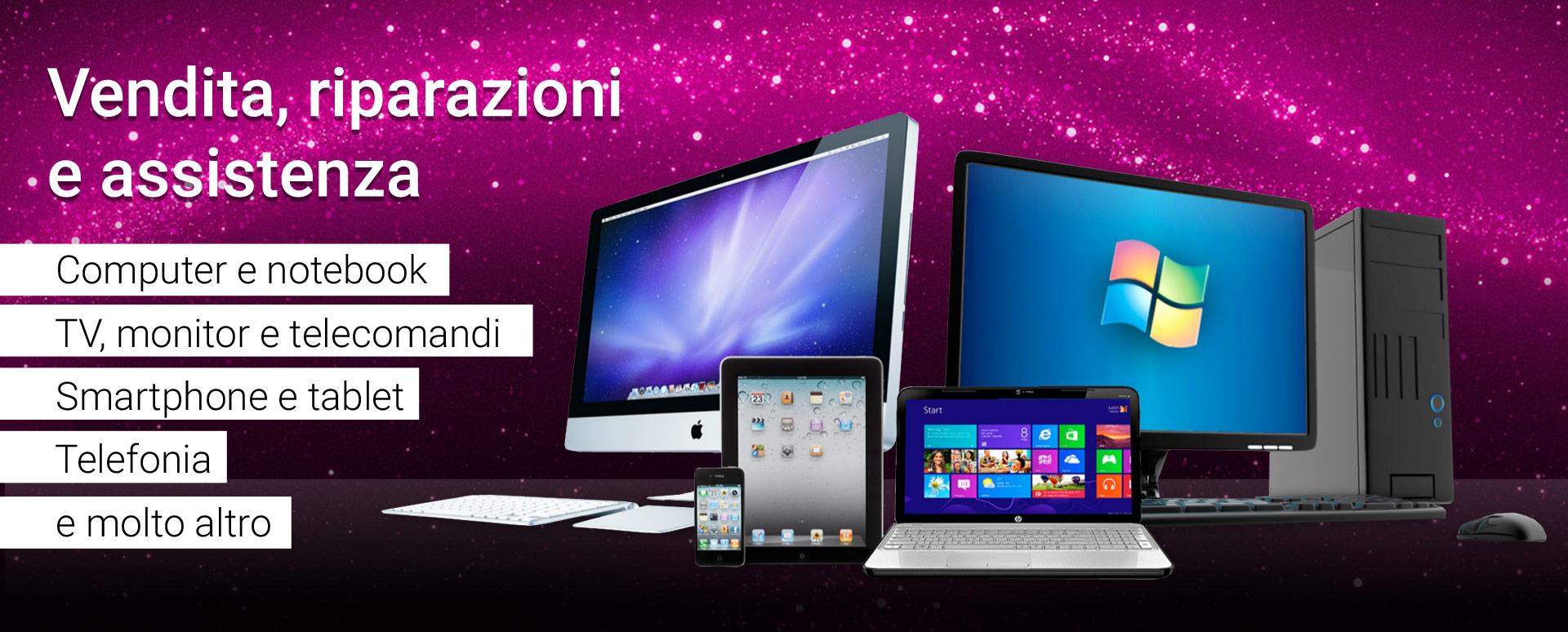 Servizi di vendita, assistenza e riparazione di smartphone, tablet, computer e notebook